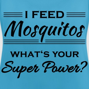 I feed mosquitos. What's your super power? Sportbekleidung - Frauen Tank Top atmungsaktiv