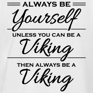 Always be yourself, unless you can be a viking Camisetas - Camiseta béisbol manga corta hombre