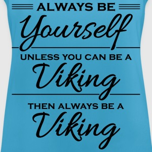 Always be yourself, unless you can be a viking Sports wear - Women's Breathable Tank Top