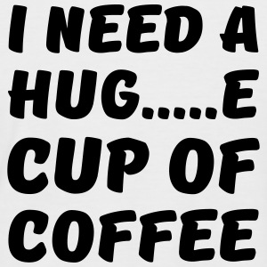 I need a hug...e cup of coffee Tee shirts - T-shirt baseball manches courtes Homme