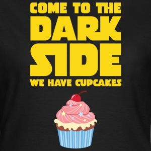 Come To The Dark Side - We Have Cupcakes T-shirts - Dame-T-shirt