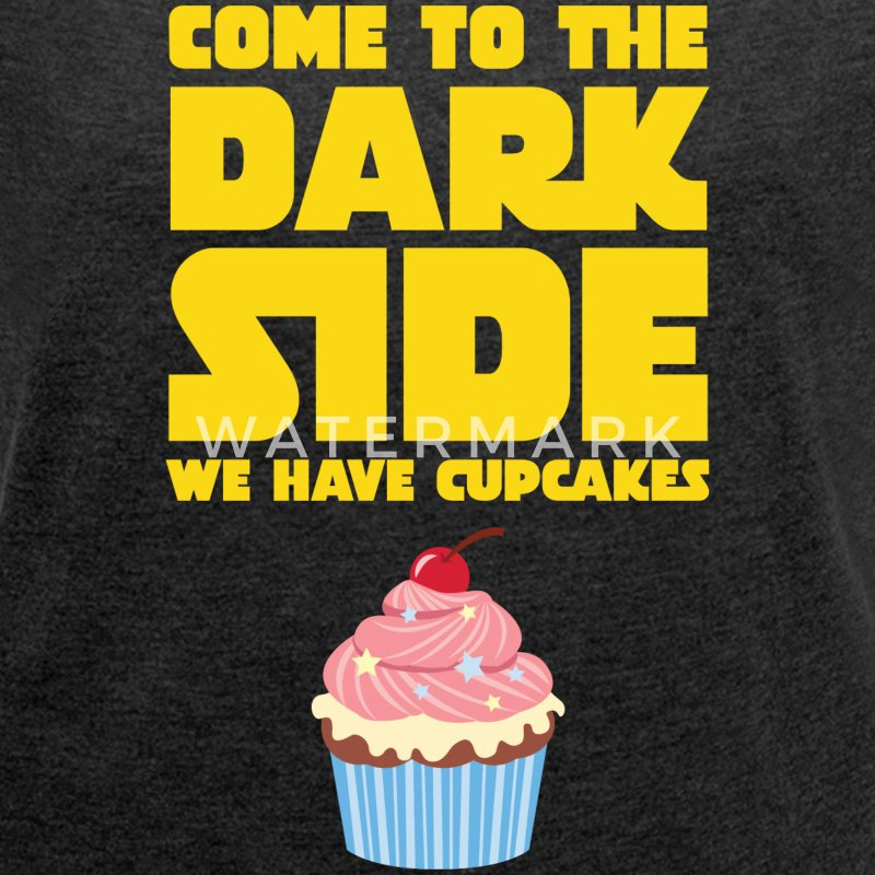 Come To The Dark Side - We Have Cupcakes T-shirts - Dame T-shirt med rulleærmer