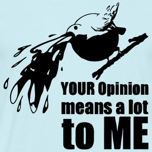 YOUR Opinion T-Shirts - Men's T-Shirt