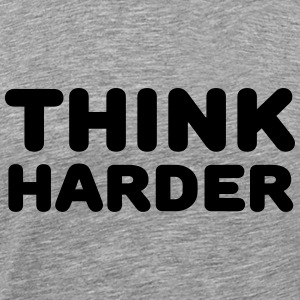 Think harder T-shirts - Mannen Premium T-shirt