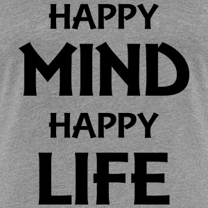 Happy mind, happy life T-shirts - Premium-T-shirt dam
