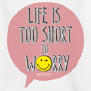 SmileyWorld Life is too short to Worry - Kids' T-Shirt