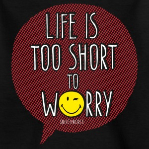 SmileyWorld Life is too short to Worry - Teenage T-shirt