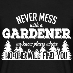 never mess with a gardener T-Shirts - Männer T-Shirt