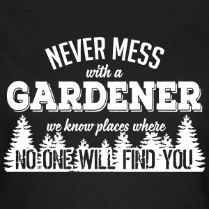 never mess with a gardener T-shirts - Dame-T-shirt