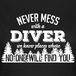 never mess with a diver T-Shirts - Frauen T-Shirt