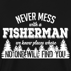 never mess with a fisherman T-skjorter - Premium T-skjorte for menn