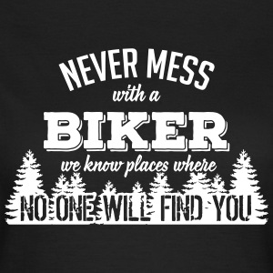 never mess with a biker T-Shirts - Women's T-Shirt