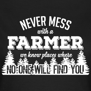 never mess with a farmer T-Shirts - Women's T-Shirt