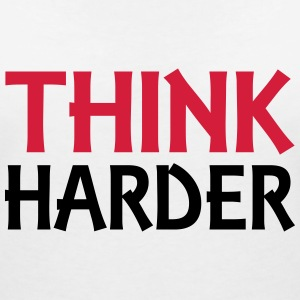 Think harder T-Shirts - Frauen T-Shirt mit V-Ausschnitt