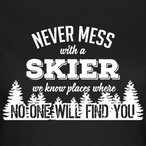 never mess with a skier T-Shirts - Frauen T-Shirt