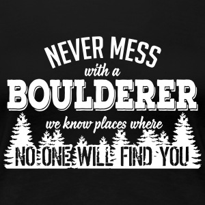 never mess with a boulderer T-Shirts - Frauen Premium T-Shirt
