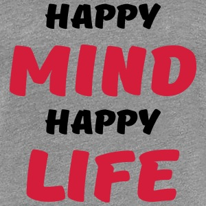Happy mind, happy life T-Shirts - Women's Premium T-Shirt