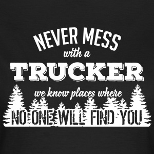 never mess with a trucker T-Shirts - Frauen T-Shirt