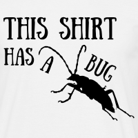 "Nerd T-Shirts mit ""This shirt has a bug"""