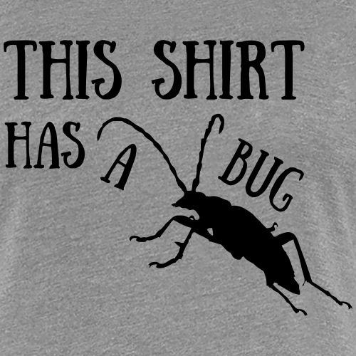This shirt has a bug