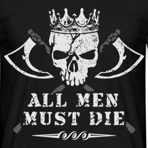 game all_men_must_die_skull thrones T-Shirts - Männer T-Shirt