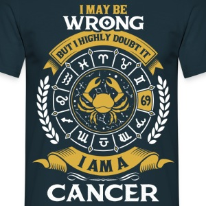 .....I Am A Cancer T-Shirts - Men's T-Shirt