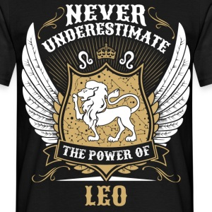 Never Underestimate The Power Of Leo T-Shirts - Men's T-Shirt