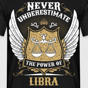 Never Underestimate The Power Of Libra T-Shirts - Men's T-Shirt