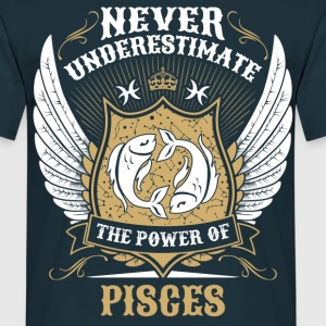 Never Underestimate The Power Of Pisces T-Shirts - Men's T-Shirt