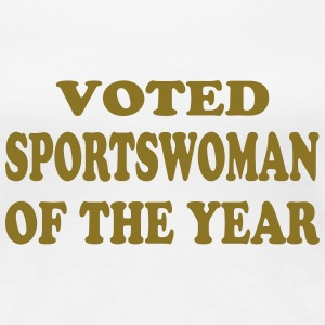 Voted sportswoman of the year T-Shirts - Women's Premium T-Shirt