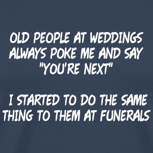 old people at weddings 2 T-Shirts - Men's Premium T-Shirt