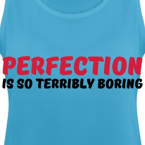 Perfection is so terribly boring Sports wear - Women's Breathable Tank Top