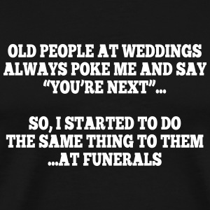 old people at weddings 1 T-Shirts - Men's Premium T-Shirt