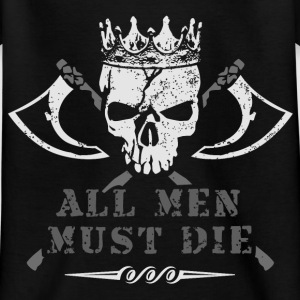 game all_men_must_die_skull thrones T-Shirts - Kinder T-Shirt
