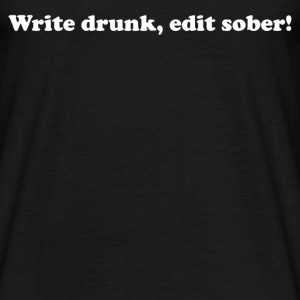 Write Drunk  - Men's T-Shirt