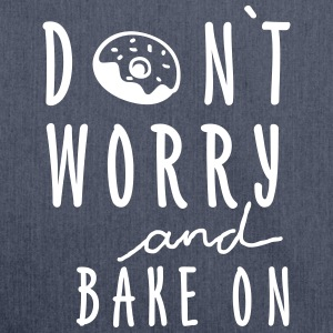 DON`T WORRY AND BAKE ON - Schultertasche aus Recycling-Material