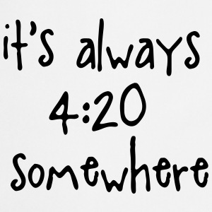 it's always 4:20 somewhere Delantales - Delantal de cocina