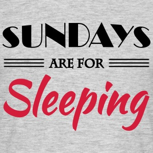 Sundays are for sleeping T-shirts - Mannen T-shirt