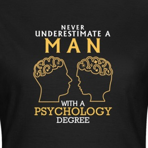 UNDERESTIMATE A MAN OF PSYCHOLOGY NEVER STUDIED T-Shirts - Women's T-Shirt