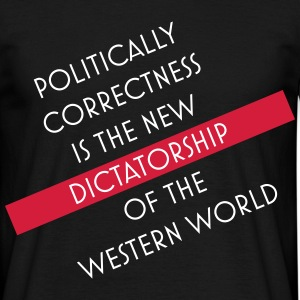 Politically correctness is dictatorship - Men's T-Shirt