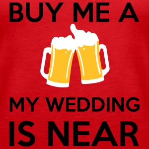 Buy Me a Beer my wedding is near Tops - Women's Premium Tank Top