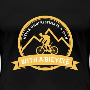 NEVER UNDERESTIMATE A MAN WITH BICYCLE! T-Shirts - Women's Premium T-Shirt