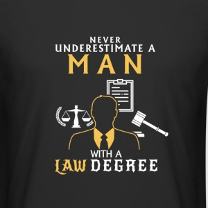 UNDERESTIMATE NEVER A MAN OF LAW STUDIED! T-Shirts - Men's Long Body Urban Tee