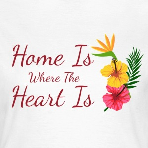 Home is where heart is - T-shirt Femme