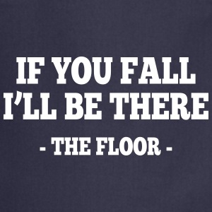 if you fall I'll be there - the floor 1 Delantales - Delantal de cocina