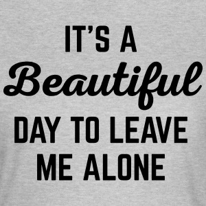 It's A Beautiful Day Funny Quote T-Shirts - Women's T-Shirt