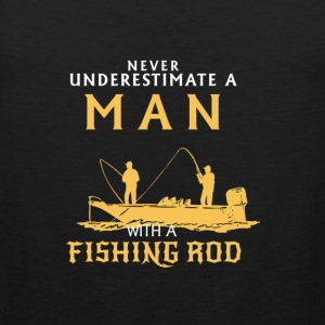 NEVER UNDERESTIMATE A MAN WITH A FISHING ROD! Sports wear - Men's Premium Tank Top