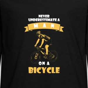 NEVER UNDERESTIMATE A MAN WITH BICYCLE! Long Sleeve Shirts - Teenagers' Premium Longsleeve Shirt