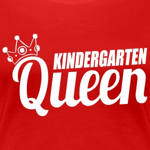 Kindergarten Queen T-Shirts - Frauen Premium T-Shirt