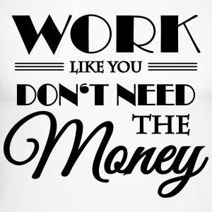 Work like you don't need the money Long sleeve shirts - Men's Long Sleeve Baseball T-Shirt
